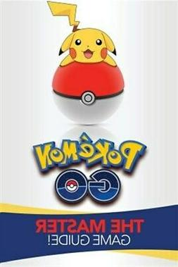 Pokemon Go : The Master Game Guide!, Paperback by Hill, Bret